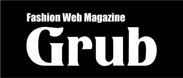 ファッション・ウェブ・マガジン Grub